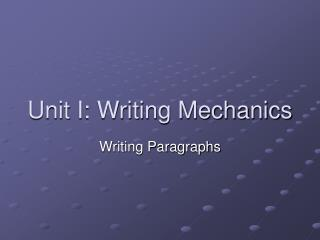 Unit I: Writing Mechanics