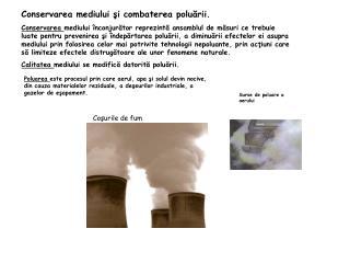 Conservarea mediului şi combaterea poluării.
