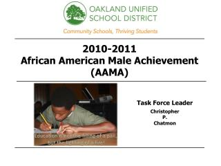 2010-2011  African American Male Achievement (AAMA)
