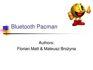 Bluetooth Pacman