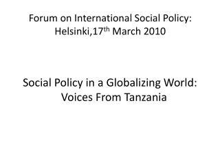 Forum on International Social Policy: Helsinki,17 th  March 2010