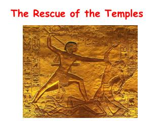 The Rescue of the Temples