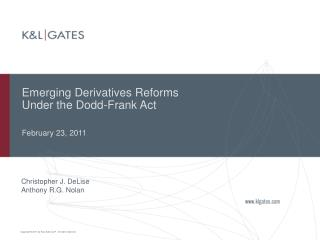 Emerging Derivatives Reforms  Under the Dodd-Frank Act February 23, 2011