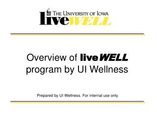 Overview of  live WELL          program by UI Wellness