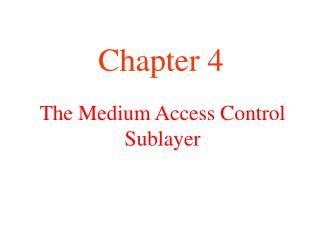 The Medium Access Control Sublayer