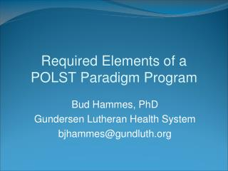 Required Elements of a  POLST Paradigm Program