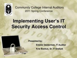 Implementing User's IT Security Access Control
