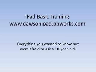 iPad Basic Training  dawsonipad.pbworks