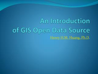 An Introduction  of GIS Open Data Source