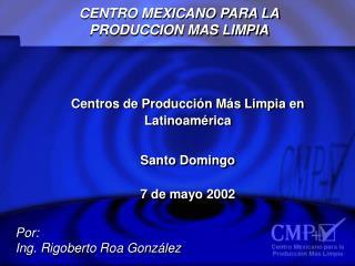CENTRO MEXICANO PARA LA  PRODUCCION MAS LIMPIA