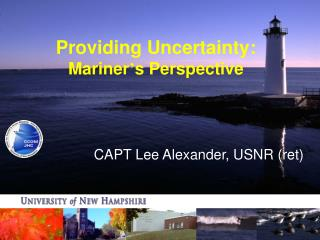 Providing Uncertainty: Mariner ' s Perspective