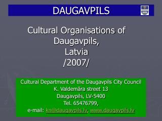 Cultural Organisations of Daugavpils, Latvia /2007/