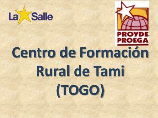 Centro de  Formación Rural  de  Tami (TOGO)