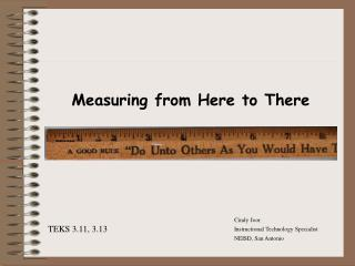 Measuring from Here to There