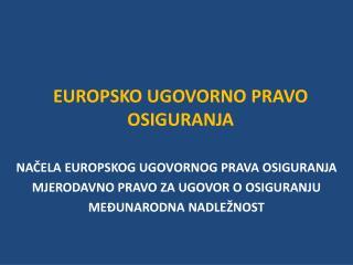 EUROPSKO UGOVORNO PRAVO OSIGURANJA