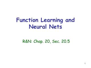 Function Learning and Neural Nets R&N: Chap. 20, Sec. 20.5