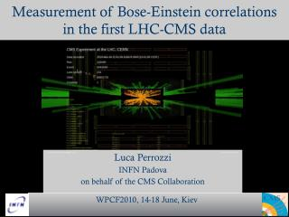 Measurement of Bose-Einstein correlations  in the first LHC-CMS data