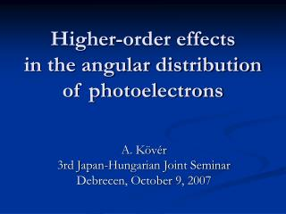 Higher-order effects in the angular distribution of photoelectrons