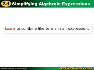 Learn  to combine like terms in an expression .