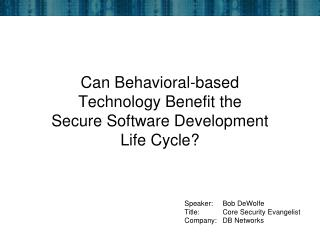 Can Behavioral-based Technology  Benefit the  Secure  Software Development  Life Cycle?