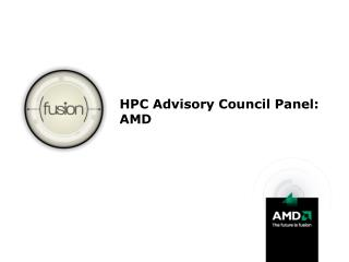 HPC Advisory Council Panel: AMD