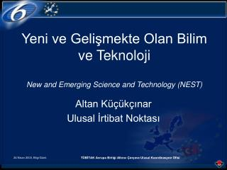 Yeni ve Gelişmekte Olan Bilim ve Teknoloji New and Emerging Science and Technology (NEST)