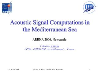 Acoustic Signal Computations in the Mediterranean Sea