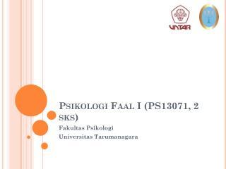 Psikologi Faal  I (PS13071, 2  sks )