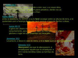 Jeremias 18:2 Levanta-te, e desce ã casa do oleiro, e lá te  farei  ouvir as minhas palavras.
