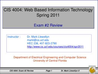 CIS 4004: Web Based Information Technology Spring 2011 Exam #2 Review