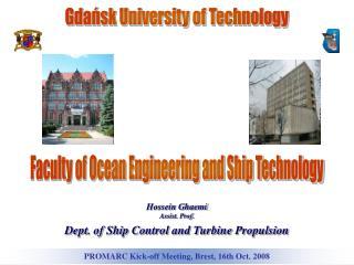 Hossein Ghaemi Assist. Prof. Dept. of Ship Control and Turbine Propulsion