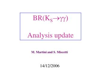 BR(K S  gg) Analysis update
