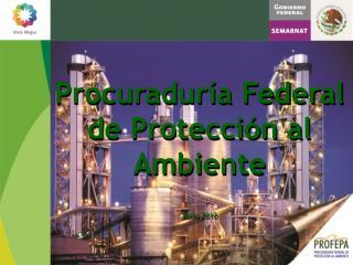 Procuraduría Federal  de Protección al  Ambiente