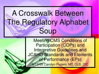 A Crosswalk Between The Regulatory Alphabet Soup