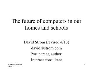 The future of computers in our homes and schools