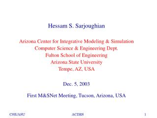 Hessam S. Sarjoughian Arizona Center for Integrative Modeling & Simulation