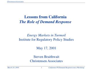 Lessons from California The Role of Demand Response