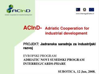 ACInD-   Adriatic Cooperation for  industrial development