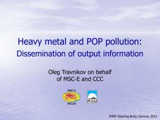 Heavy metal and POP pollution:  Dissemination of output information