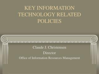 KEY INFORMATION TECHNOLOGY RELATED POLICIES