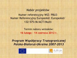 Termin naboru wniosków: 16 lutego – 14 czerwca 2012 r.