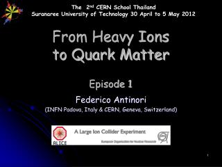 From Heavy Ions  to Quark Matter Episode 1