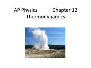 AP Physics            Chapter 12 Thermodynamics
