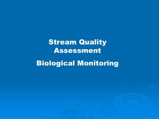 Stream Quality Assessment Biological Monitoring