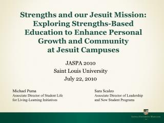 Strengths and our Jesuit Mission: Exploring Strengths-Based Education to Enhance Personal Growth and Community  at Jesui