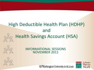 High Deductible Health Plan (HDHP) and  Health Savings Account (HSA)
