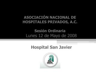Lunes 12 de Mayo de 2008 Hospital San Javier