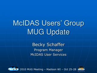 McIDAS Users  Group MUG Update