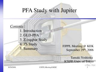 PFA Study with Jupiter