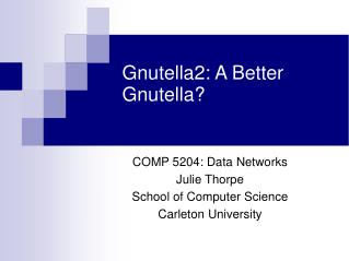 Gnutella2: A Better Gnutella?
